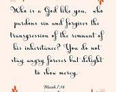 Inspirational Bible Quote Art- Micah 7:18- 8.5X11 Printable - BV-178