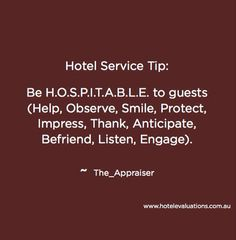 #HotelServiceTip: Be H.O.S.P.I.T.A.B.L.E. to guests (Help, Observe, Smile, Protect, Impress, Thank, Anticipate, Befriend, Listen, Engage). #Hotels #Hoteliers #Custserv #Service #CustomerService #HotelEvaluations