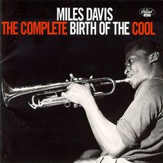 I've chosen this over the 'Birth of the Cool' cover because 'The Complete...' was the album that first got me into jazz.