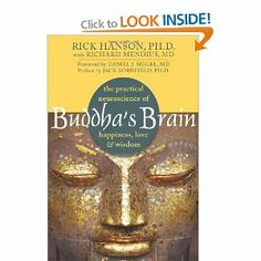 Buddha's Brain: The Practical Neuroscience of Happiness, Love, and Wisdom: Rick Hanson, Daniel J. Siegel (foreword), Jack Kornfield (preface)... Science is now revealing how the flow of thoughts actually sculpts the brain, and more and more, we are learning that it's possible to strengthen positive brain states. When your mind changes, your brain changes, too... when neurons fire together, they wire together - mental activity actually creates new neural structures.