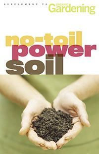 No-Toil Power Soil: Create amazing garden soil with very little effort.   Free PDF download from Organic Gardening