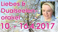 Liebes & Dualseelen ORAKEL 10. - 16.4.2017 | Claudia Luka