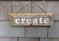 Create Rustic Sign by HomesteadDesign on Etsy https://www.etsy.com/listing/235616216/create-rustic-sign