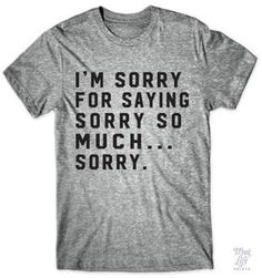 I'm sorry for saying sorry so much... sorry!