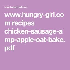 www.hungry-girl.com recipes chicken-sausage-amp-apple-oat-bake.pdf