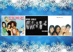 Christmas number ones by the Spice Girls - 2 Become 1 in 1996, Too Much in 1997 and Goodbye in 1998.