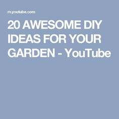 20 AWESOME DIY IDEAS FOR YOUR GARDEN - YouTube