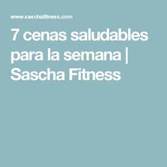 7 cenas saludables para la semana | Sascha Fitness