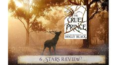 The Cruel Prince by Holly Black: 6 stars review