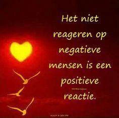 Het niet reageren op negatieve mensen is een positieve reactie.