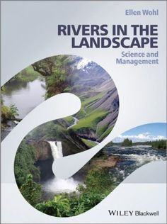 Rivers in the Landscape: Science and Management: Amazon.co.uk: Ellen Wohl: 9781118414835: Books