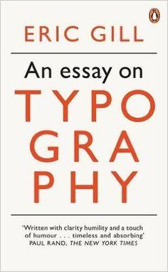 An Essay on Typography (Penguin Modern Classics): Amazon.co.uk: Eric Gill: 9780141393568: Books