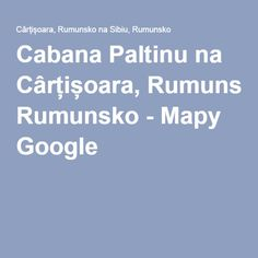 Cabana Paltinu na Cârțișoara, Rumunsko - Mapy Google