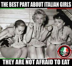The best part about Italian girls they are not afraid to eat Italian Memes, Italian Quotes, Italian Side, Italian Girls, Italian People, Italian Girl Problems, Italian Beauty, Italian Language, Funny Memes