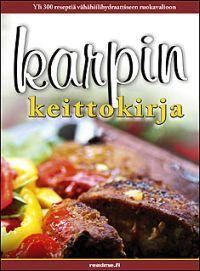 Karpin keittokirja (Sidottu)  Katriina Luotonen  300 ruokaohjetta vähähiilihydraattiseen ruokavalioon - runsas nelivärikuvitus!  €24,40