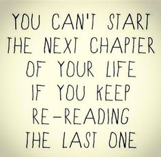 Find the strength to go to the next chapter, knowing you may meet those characters again