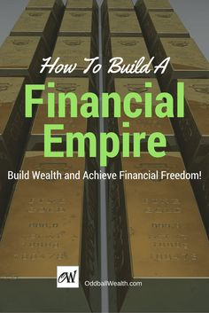 Learn How to Build a Financial Empire, Build Wealth, and and Achieve Financial Freedom and Independents. Link to article: http://oddballwealth.com/achieve-financial-freedom-build-wealth/    #PersonalFinance #FinancialFreedom #BuildWealth