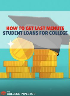 If you're starting college but don't have enough money or financial aid, here's how to get student loans at the last minute for college. Apply For Student Loans, Student Loan Payment, Federal Student Loans, Paying Off Student Loans, Financial Aid For College, Scholarships For College, Education College, College Loans, College Life