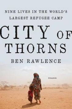 Winter 2015 Nonfiction Preview: City of Thorns, Ben Rawlence