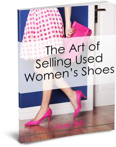 http://suzanneawells.com/the-art-of-selling-used-womens-shoes/