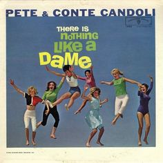 Pete & Conte Candoli - There Is Nothing Like a Dame (1962)