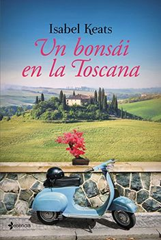 Un bonsái en la Toscana (Volumen independiente) de [Keats, Isabel]