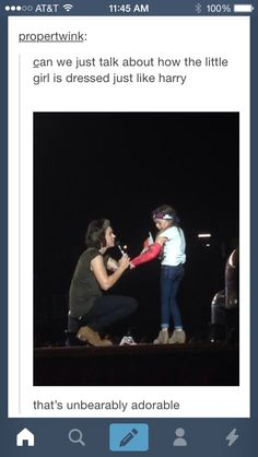 Imagine you and your 7 year old daughter surprise Harry at one of his concerts and he sees you guys on the side of the stage and notices your little girl has a cast on her arm and calls her out to ask her what happens while all her uncles crowd around and hug her and sing to her on stage......what did I do?