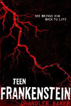 High School Horror: Teen Frankenstein | Chandler Baker | 9781250058744 | NetGalley