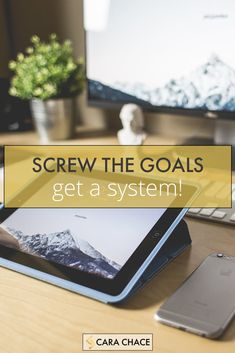 Screw the goals - get a system! How to be a more productive small business owner - carachace.com