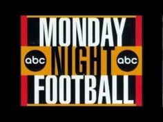 1989-2005 abc monday night football theme...ooooooohhhhhhhh
