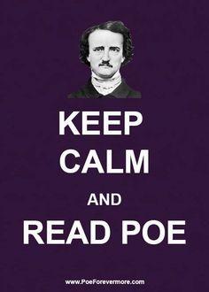 Keep calm and read POE!