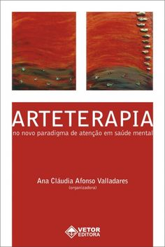 FAZENDO ARTE TERAPIA: Dicas de livros -Arte Terapia