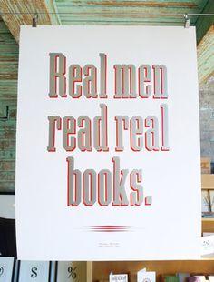 Real Men read real books - letterpress broadside at Signal-Return (Detroit, MI)