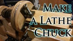 How to Make a Lathe Chuck More
