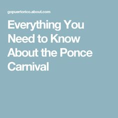 Everything You Need to Know About the Ponce Carnival