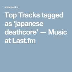 Browse the top japanese deathcore tracks to find new music and discover artists. Listen online to japanese deathcore music for free at Last. Top Artists, New Music, Track, Japanese, Songs, Runway, Japanese Language, Truck, Running