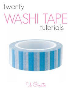 Tons of creative Washi Tape Tutorials