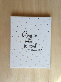 Bible Verse Wall Art. Cling To What Is Good. Romans 12:9 By