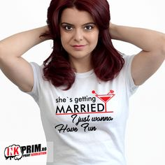 Tricou Petrecerea Burlacitelor, Personalizat,She`s getting married, I just wanna have fun Getting Married, Have Fun, Women, Fashion, Valentines Day Weddings, Moda, Women's, Fashion Styles, Woman