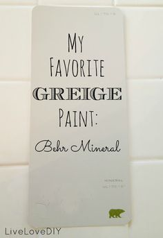 Best Greige Paint!  It's Behr Mineral. I've tried so many different beiges and grays, and this is handsdown my fave.  I had it mixed in Glidden (just because it's cheaper). Here's a pic of the exact specifications. You can take the below info to any paint store, and they should be able to mix it for you there.