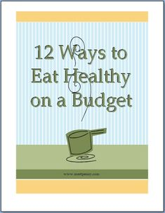 12 Ways to Eat Healthy on a Budget