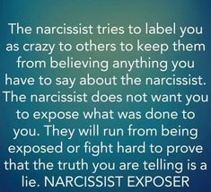 The tries to label you as to others to keep them from believing anything you have to say about the narcissist. They will run from being exposed or fight hard to prove that the you are telling is a lie. Narcissistic People, Narcissistic Mother, Narcissistic Behavior, Narcissistic Abuse Recovery, Narcissistic Sociopath, Narcissistic Personality Disorder, Narcissist Victim, Abusive Relationship, Toxic Relationships