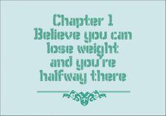 Chapter 1: believe you can lose weight and you're halfway there  (via http://www.flair.be/nl/body/273904/op-dieet-kijk-niet-naar-slanke-vrouwen)