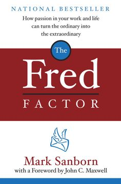 The Fred Factor by Mark Sanborn | WaterBrook