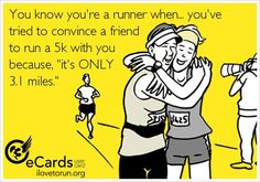 "Haha So True! So hard to convince them to run with me. My friend said , ""Oh no it's okay."""