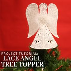 Add a beautiful freestanding lace angel tree topper to your tree with this tutorial from Embroidery Library. Home Embroidery Machine, Lace Embroidery, Embroidery Ideas, Christmas Sewing Projects, Christmas Decorations, Christmas Ornaments, Tree Toppers, Holiday Crafts, Angels