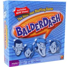 Balderdash - Who can bluff the best? Make up phony answers and read them along with the correct one...get people to vote for your fake answer to score points! $29.99