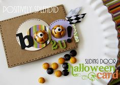 Halloween card: slide the tab and the candy falls out.  So cute.