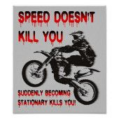 Speed Doesn't Kill You Suddenly Becoming Stationary Kills You Dirt Bike Motocross Sayings Quotes Jokes