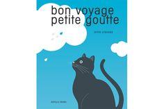 Bon voyage petite goutte - Anne CRAUSAZ